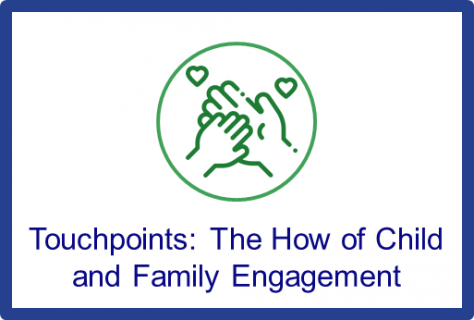 BTC August 2020 Touchpoints: The How of Child and Family Engagement
