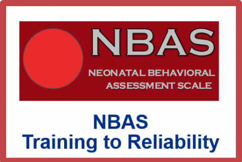 May 2021.Neonatal Behavioral Assessment Scale (NBAS) Training to Reliability