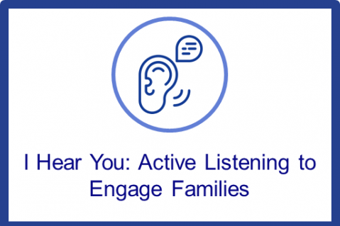 Nov.-Dec.2021.I Hear You: Active Listening to Engage Families