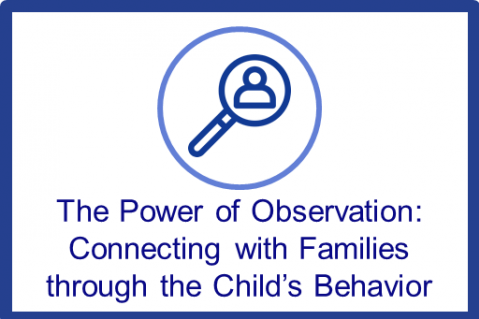 Nov.-Dec.2021.The Power of Observation: Connecting with Families Through the Child's Behavior