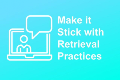 Recording: Making it Stick: Retrieval Practices (M-S-127)
