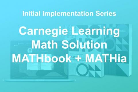 Math Initial Implementation: MATHbook + MATHia (2021) (PL103-2021)
