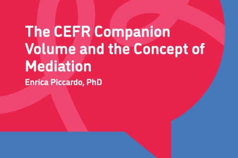The CEFR Companion Volume and the Concept of Mediation