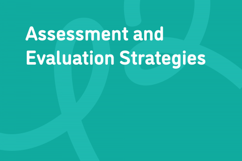Assessment and Evaluation Strategies