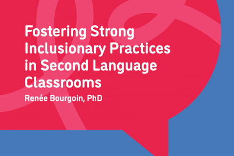Fostering Strong Inclusionary Practices in Second Language Classrooms