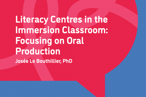 Literacy Centres in the Immersion Classroom: Focusing on Oral Production