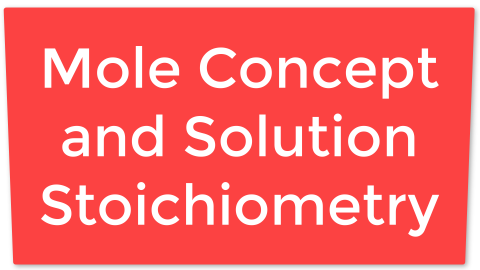 01. Mole Concept and Solution Stoichiometry