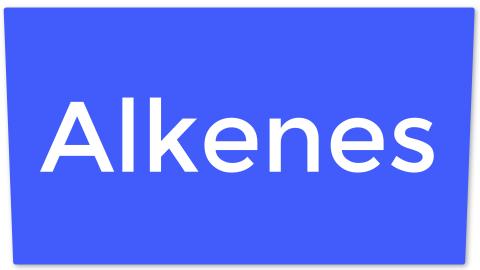 12. Alkenes