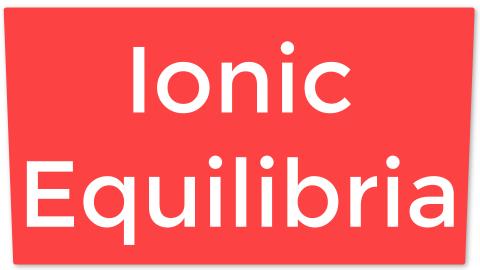 19. Ionic Equilibria