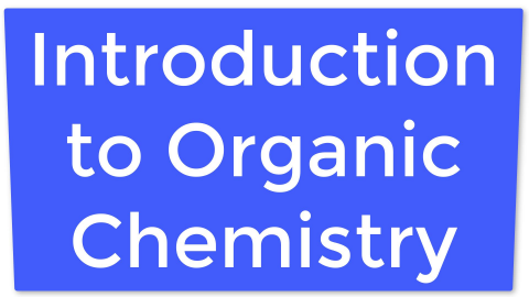 10. Introduction to Organic Chemistry