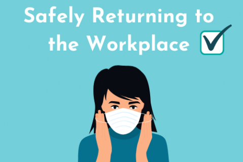 Safely Returning to the Workplace: A Partnership of Health and Safety (CC001)
