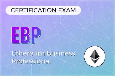 EBP (Ethereum Business Professional) Certification Exam (CERT-EBP)