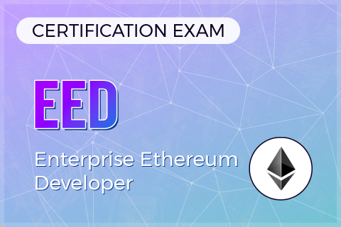 EED (Enterprise Ethereum Developer) Certification Exam (CERT-EED)