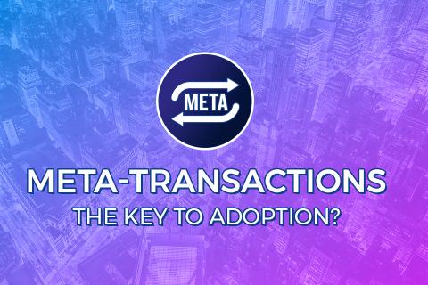 Meta-Transactions: The Key to Adoption?