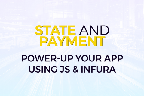 State and Payment: Using JS with Infura and Uniswap