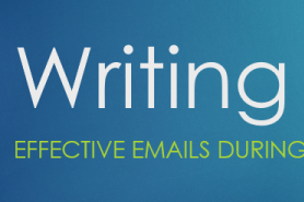A Writing Survival Webinar: How to Get People to Read Your Emails during a Shutdown