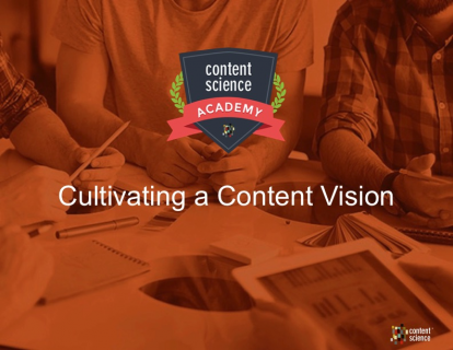 Cultivating a Content Vision
