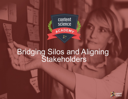 Bridging Silos and Aligning Content Stakeholders