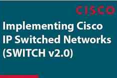 Implementing Cisco IP Switched Networks - SWITCH (300-115)
