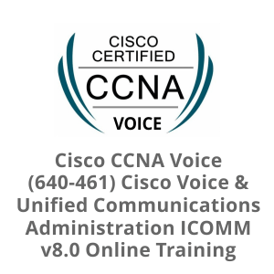 ICOMM v8.0 - Cisco Voice and Unified Communications Administration (CCNA Voice) (640-461)