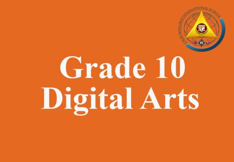 Grade 10 Digital Arts
