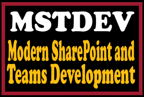 Modern SharePoint and Teams Development (MSTDEV)