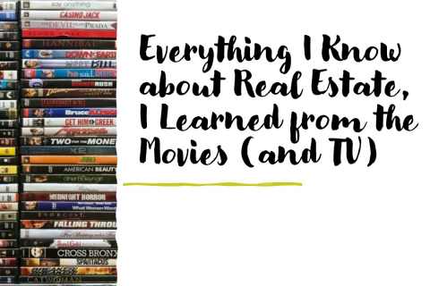 Everything I Know about Real Estate, I Learned from the Movies (and TV)
