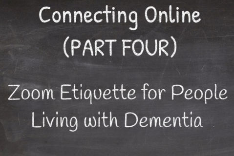 Connecting Online (PART FOUR) - Zoom Etiquette for People Living with Dementia (CC_005)