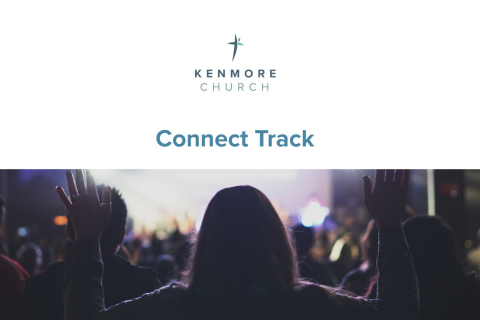 Kenmore Church Connect Track