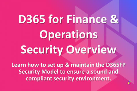 Dynamics 365 for Finance & Operations Security Overview
