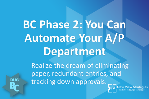 BC Phase 2: You Can Automate Your A/P Department