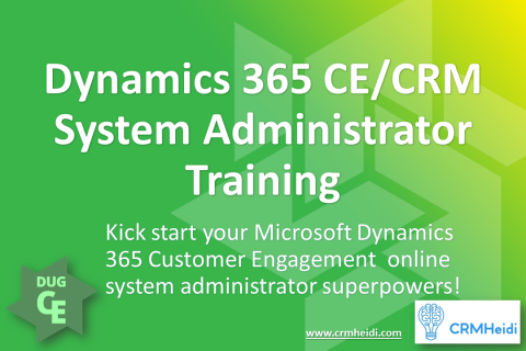 Dynamics 365 CE/CRM System Administrator Training