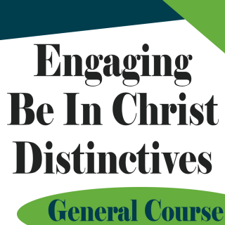 Engaging Be In Christ Distinctives (GBIC)