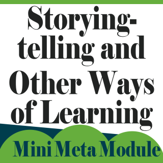Storytelling and Other Ways of Learning