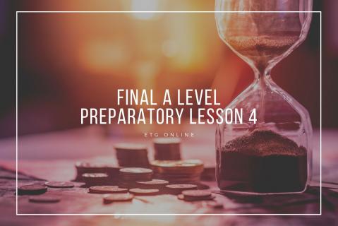 ALP4 - Final A Level Preparatory Lesson (ALP4)