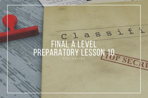 ALP10 - Final A Level Preparatory Lesson (ALP10)