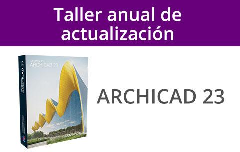 Taller anual de actualización a ARCHICAD 23 (10-C7-ACTM)