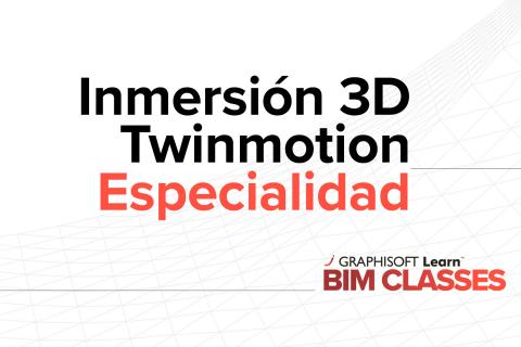 Inmersión 3D con Twinmotion (E07)
