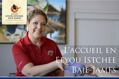 L'ACCUEIL EN EEYOU ISTCHEE BAIE-JAMES