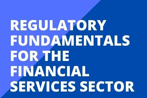 Regulatory Fundamentals for the Financial Services Sector (RF1808H120)