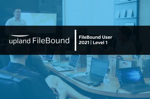 FileBound User 2021 | Level 1 (FB_USR_L1_2021)