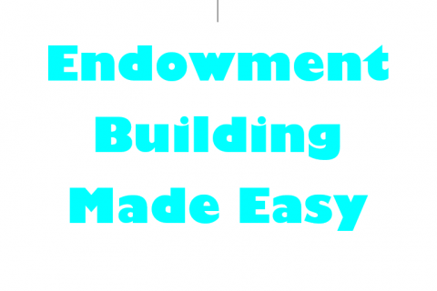 Endowment Building Made Easy