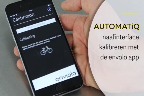 Kalibratie van de AUTOMATiQ naafinterface met de enviolo app (N-A07)