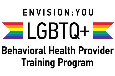 Level 1 & 2: Envision:You LGBTQ+ Behavioral Health Provider Training Program (2)