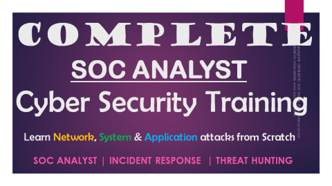 SOC Analyst Cyber Security Intrusion Training from Scratch (SOCANALYST)
