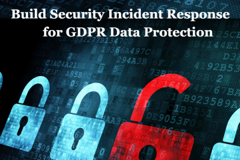 Build Security Incident Response for GDPR Data Protection (GDPR3)