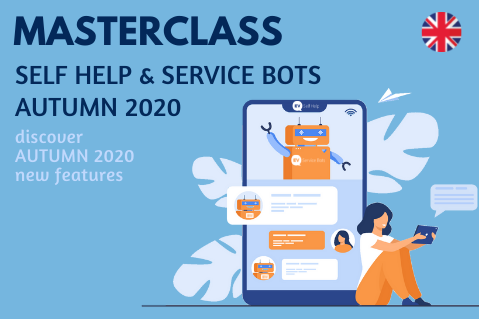 Self Help & Service Bots   AUTUMN 2020 new features (CORP-Ma-A20-4SH-EN)