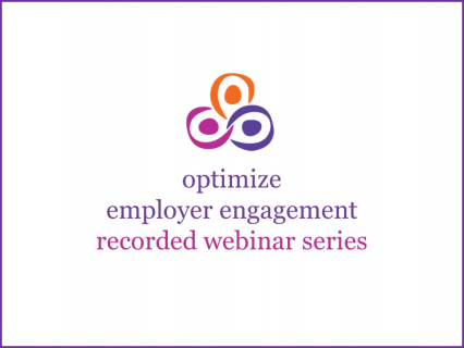 Optimize Employer Engagement Recorded Webinar Series (4)