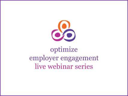 Optimize Employer Engagement Live Webinar Series (2)