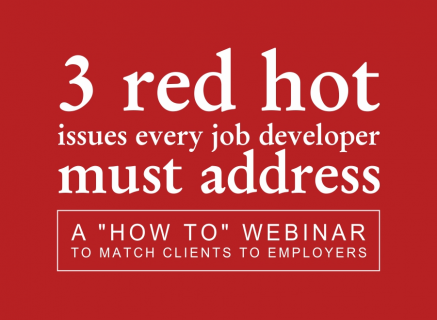 3 Red Hot Issues Every Job Developer Must Address (5.1)